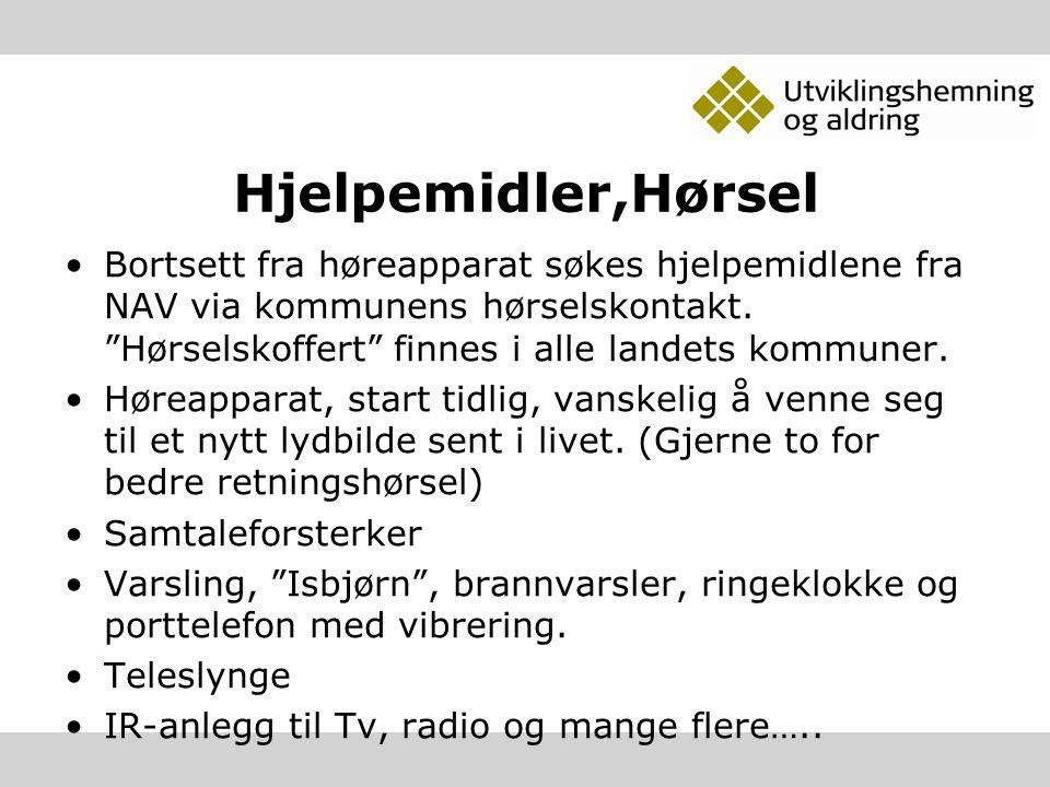 Hjelpemidler,Hørsel Bortsett fra høreapparat søkes hjelpemidlene fra NAV via kommunens hørselskontakt.