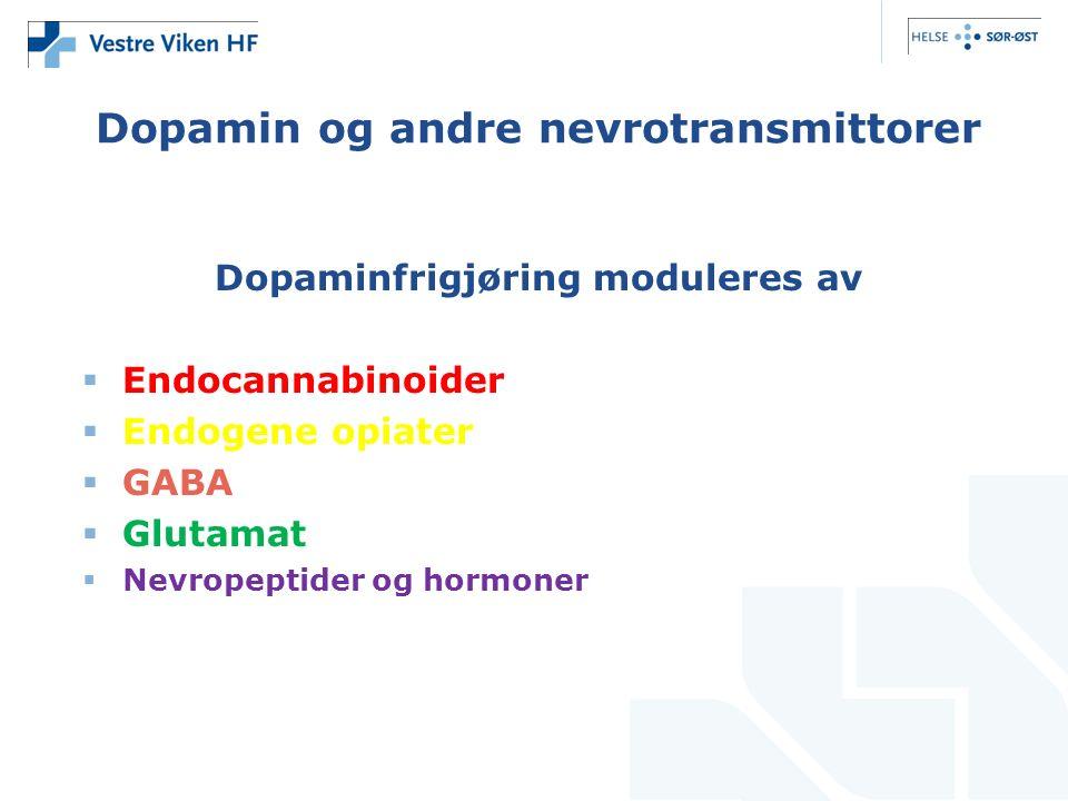 Dopamin og andre nevrotransmittorer Dopaminfrigjøring moduleres av  Endocannabinoider  Endogene opiater  GABA  Glutamat  Nevropeptider og hormoner