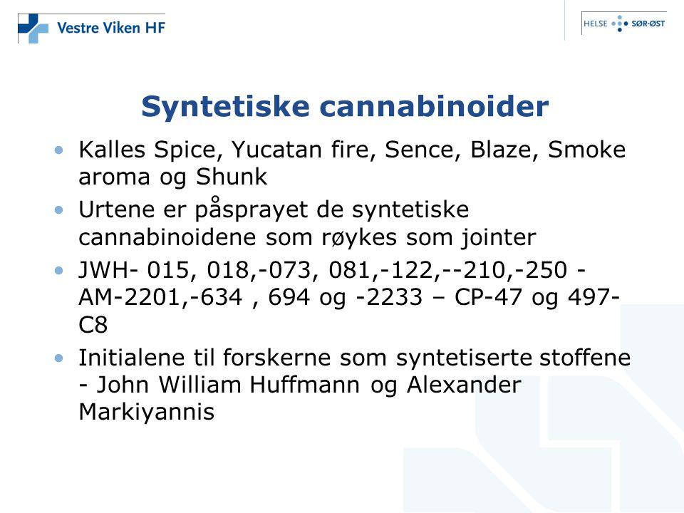 Syntetiske cannabinoider Kalles Spice, Yucatan fire, Sence, Blaze, Smoke aroma og Shunk Urtene er påsprayet de syntetiske cannabinoidene som røykes som jointer JWH- 015, 018,-073, 081,-122,--210,-250 - AM-2201,-634, 694 og -2233 – CP-47 og 497- C8 Initialene til forskerne som syntetiserte stoffene - John William Huffmann og Alexander Markiyannis