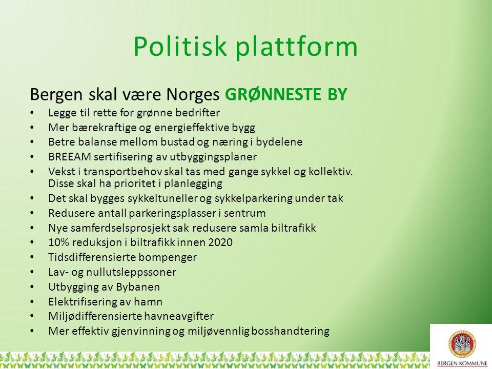 Politisk plattform Bergen skal være Norges GRØNNESTE BY Legge til rette for grønne bedrifter Mer bærekraftige og energieffektive bygg Betre balanse me