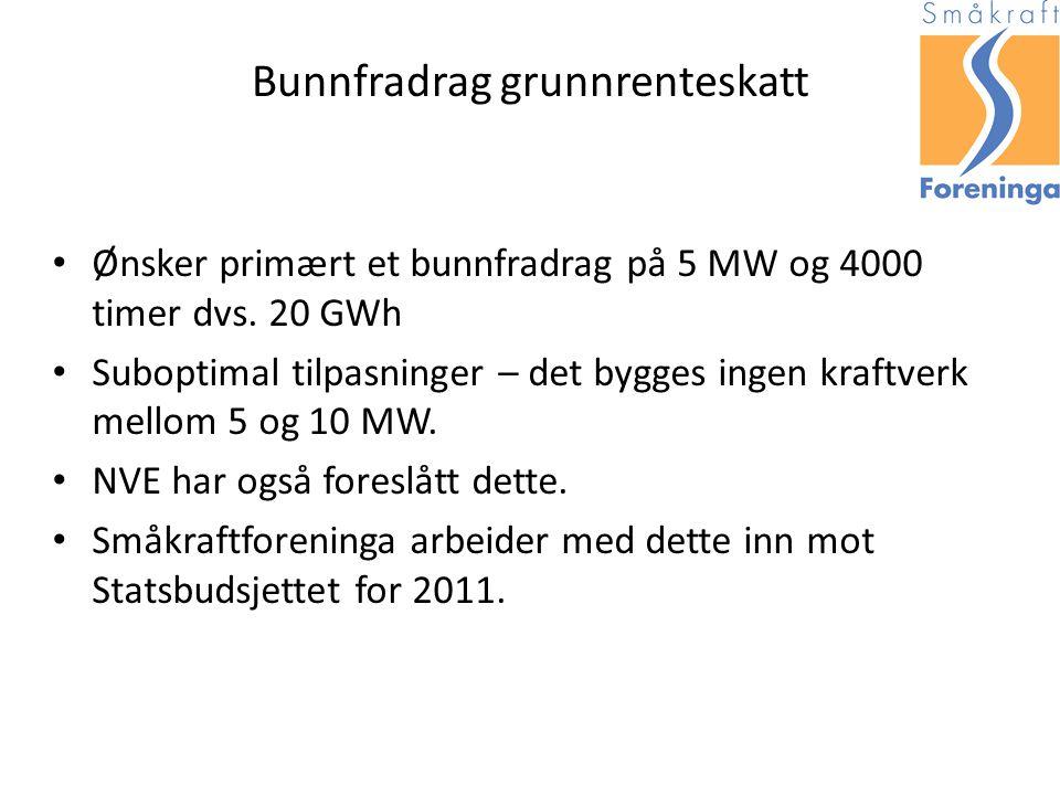 Bunnfradrag grunnrenteskatt Ønsker primært et bunnfradrag på 5 MW og 4000 timer dvs.