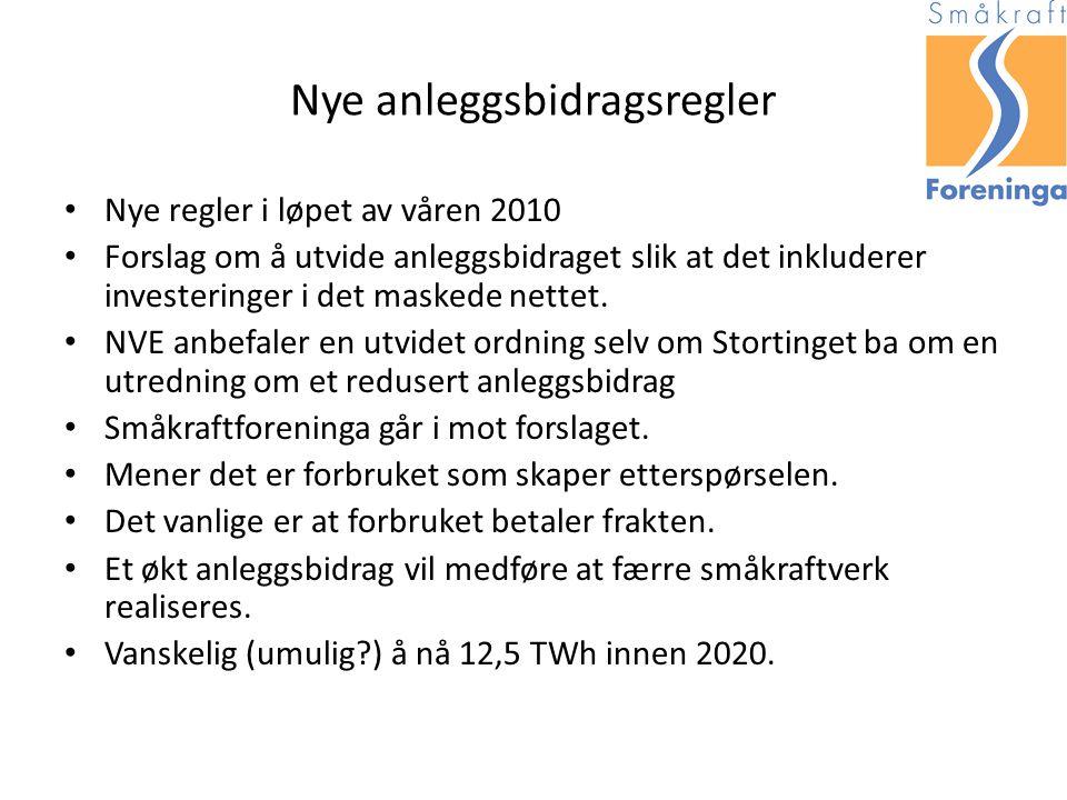 Nye anleggsbidragsregler Nye regler i løpet av våren 2010 Forslag om å utvide anleggsbidraget slik at det inkluderer investeringer i det maskede nettet.