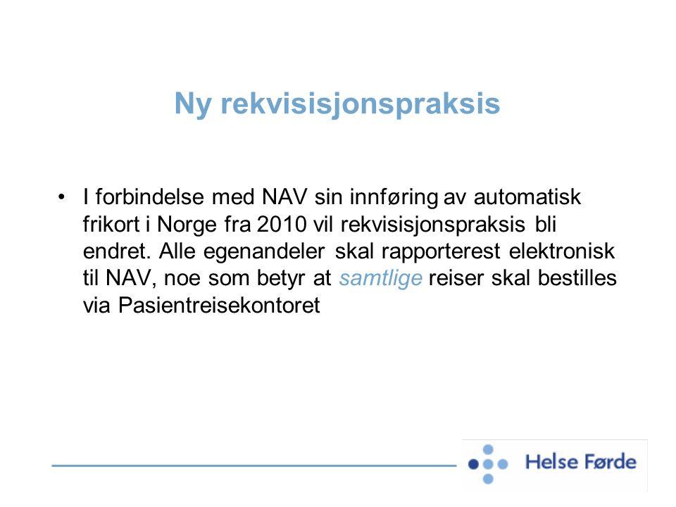 Ny rekvisisjonspraksis I forbindelse med NAV sin innføring av automatisk frikort i Norge fra 2010 vil rekvisisjonspraksis bli endret. Alle egenandeler