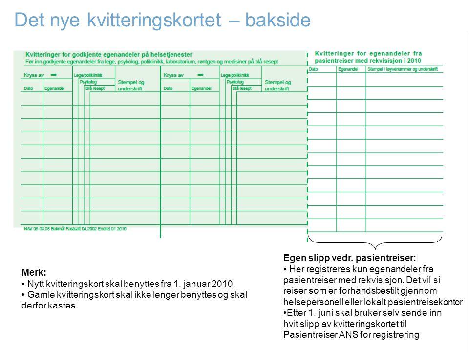Egen slipp vedr. pasientreiser: Her registreres kun egenandeler fra pasientreiser med rekvisisjon. Det vil si reiser som er forhåndsbestilt gjennom he