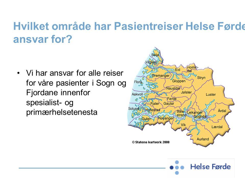 Hvilket område har Pasientreiser Helse Førde ansvar for? Vi har ansvar for alle reiser for våre pasienter i Sogn og Fjordane innenfor spesialist- og p
