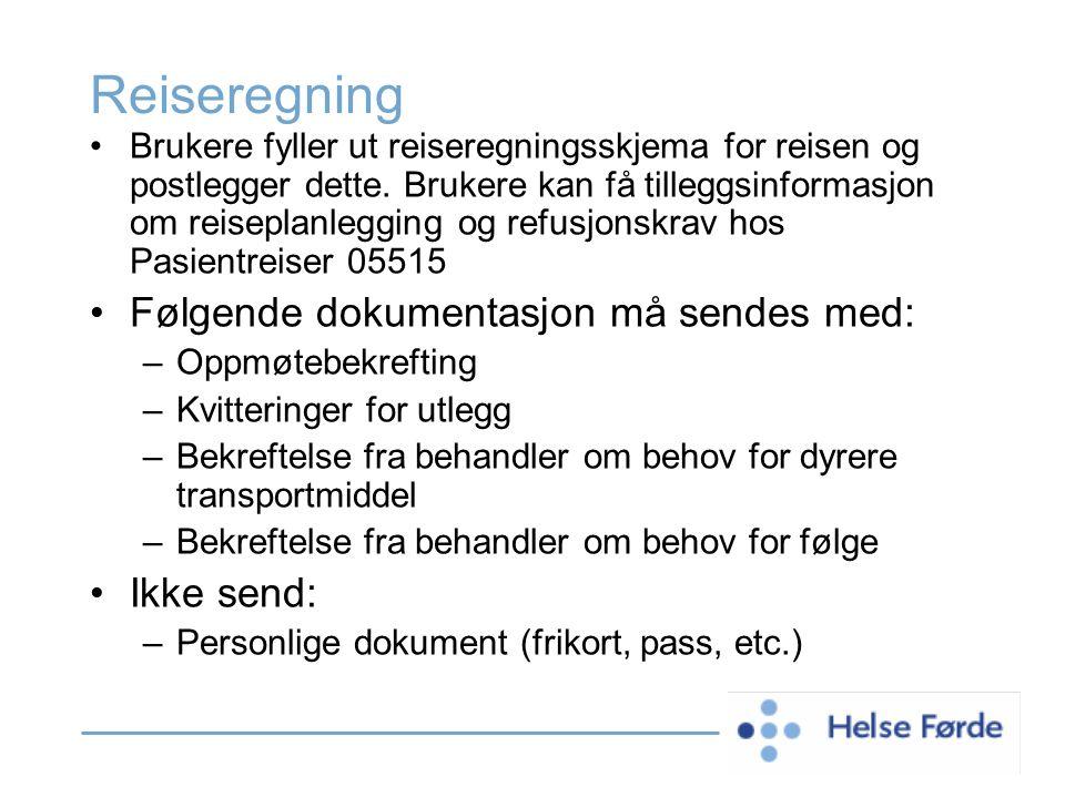Reiseregning Brukere fyller ut reiseregningsskjema for reisen og postlegger dette. Brukere kan få tilleggsinformasjon om reiseplanlegging og refusjons