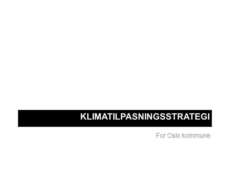KLIMATILPASNINGSSTRATEGI For Oslo kommune