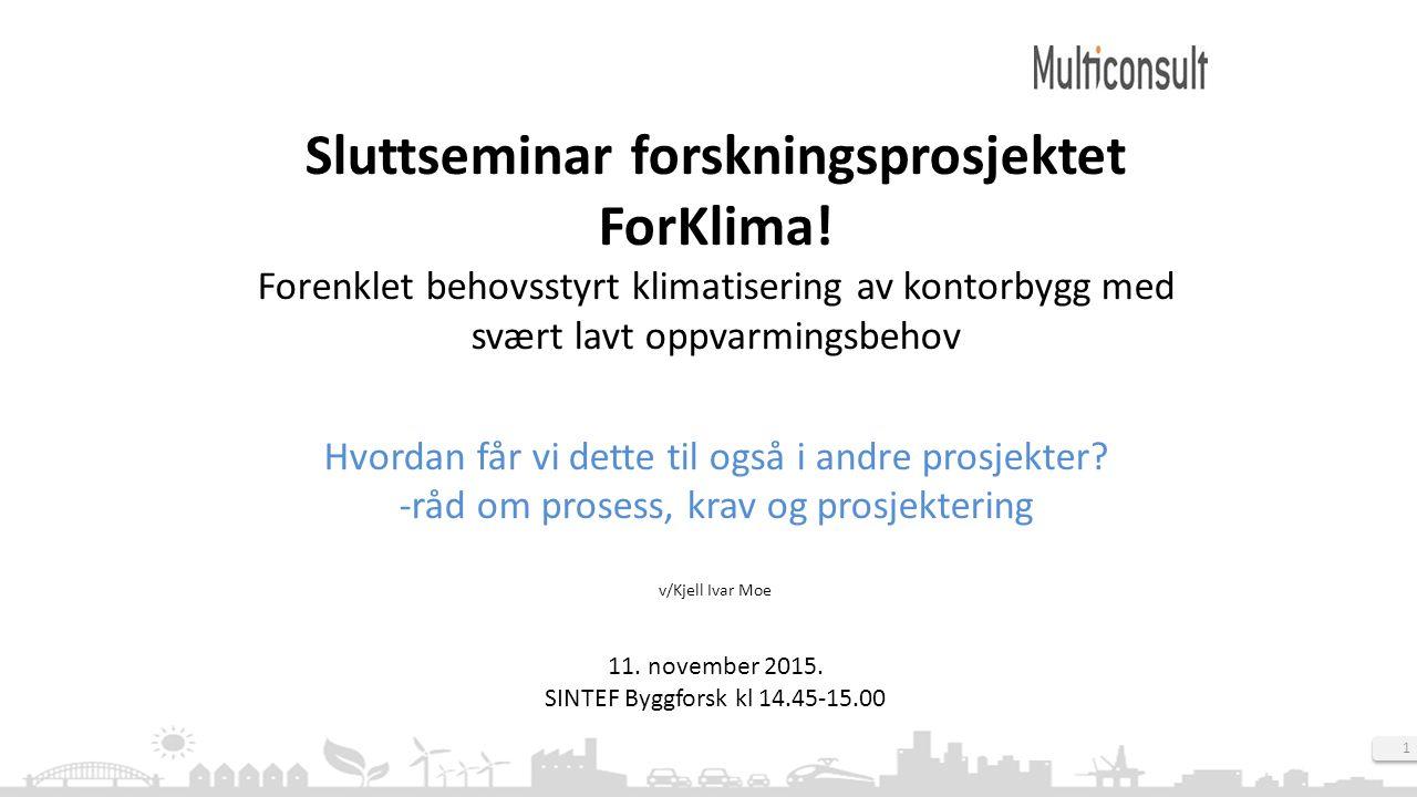 1 Sluttseminar forskningsprosjektet ForKlima.