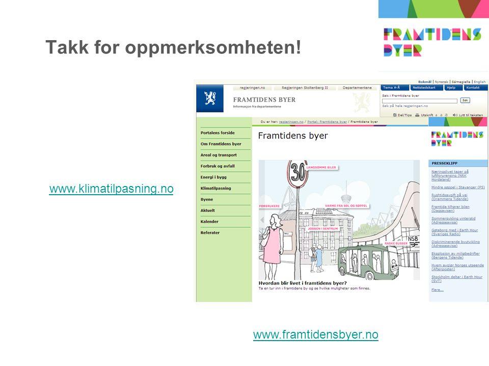 Takk for oppmerksomheten! www.klimatilpasning.no www.framtidensbyer.no