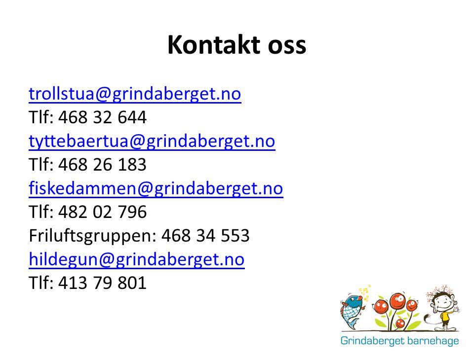 Kontakt oss trollstua@grindaberget.no Tlf: 468 32 644 tyttebaertua@grindaberget.no Tlf: 468 26 183 fiskedammen@grindaberget.no Tlf: 482 02 796 Friluft
