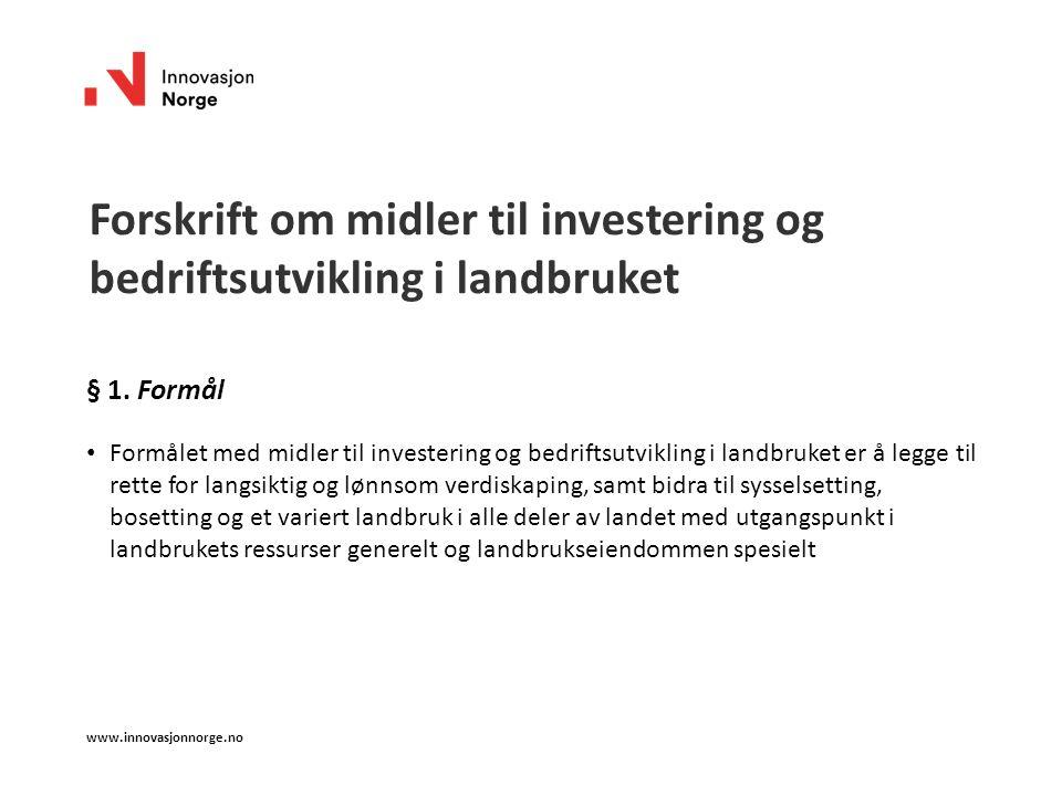 Forskrift om midler til investering og bedriftsutvikling i landbruket § 1.