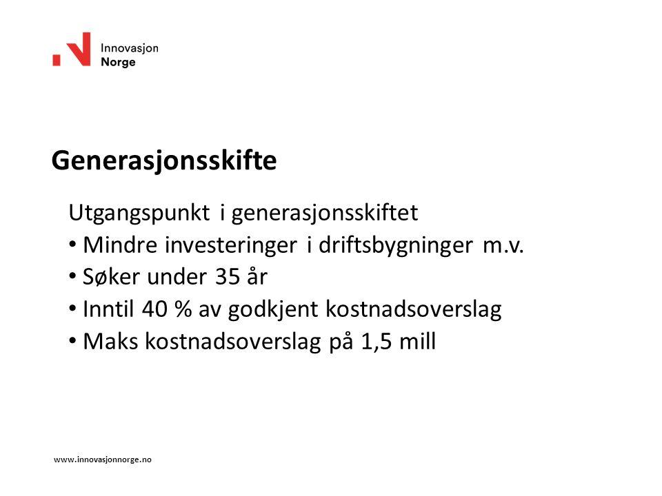 Generasjonsskifte Utgangspunkt i generasjonsskiftet Mindre investeringer i driftsbygninger m.v.