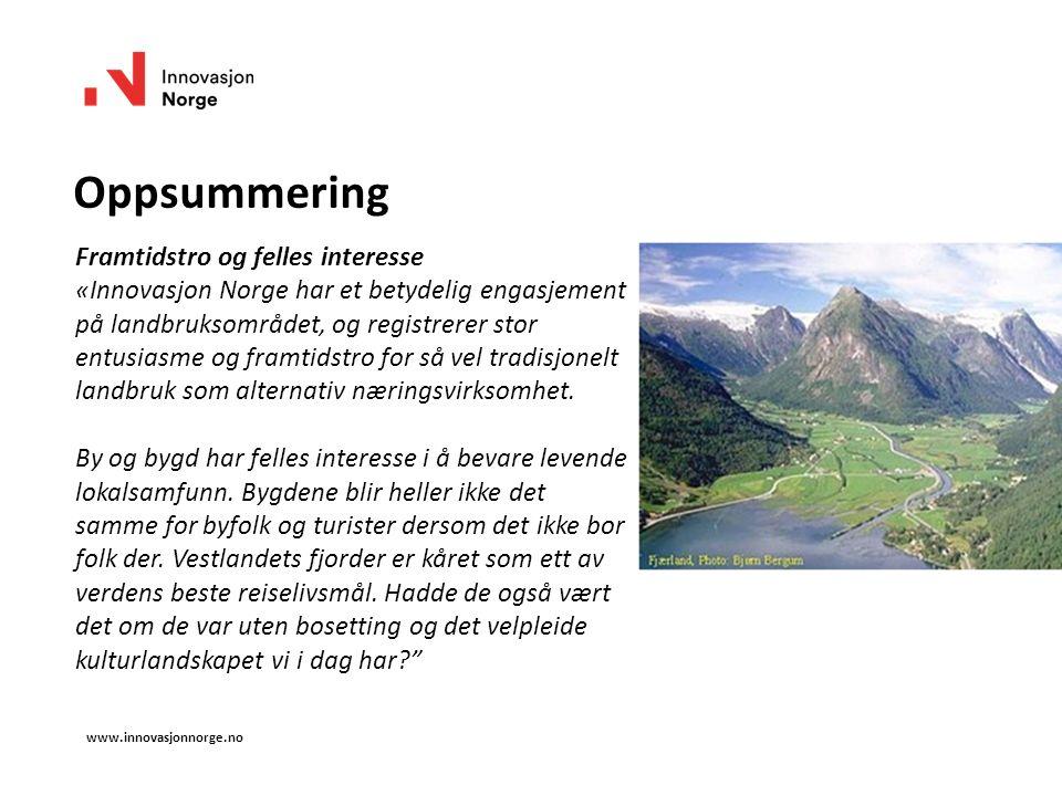 Oppsummering Framtidstro og felles interesse «Innovasjon Norge har et betydelig engasjement på landbruksområdet, og registrerer stor entusiasme og framtidstro for så vel tradisjonelt landbruk som alternativ næringsvirksomhet.