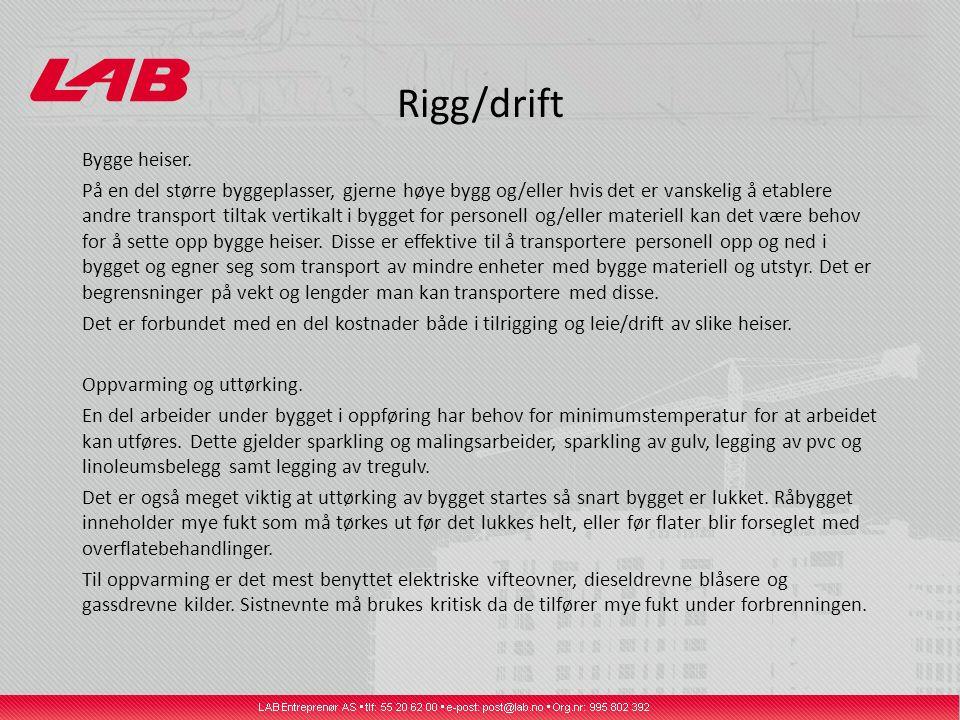 Rigg/drift Bygge heiser.