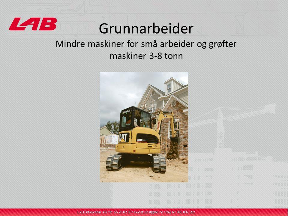 Grunnarbeider Mindre maskiner for små arbeider og grøfter maskiner 3-8 tonn