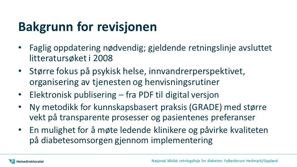 Bakgrunn for revisjonen Faglig oppdatering nødvendig; gjeldende retningslinje avsluttet litteratursøket i 2008 Større fokus på psykisk helse, innvandr