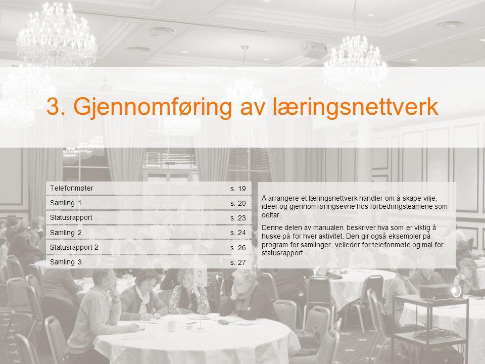  3. Gjennomføring av læringsnettverk Samling 1 s.