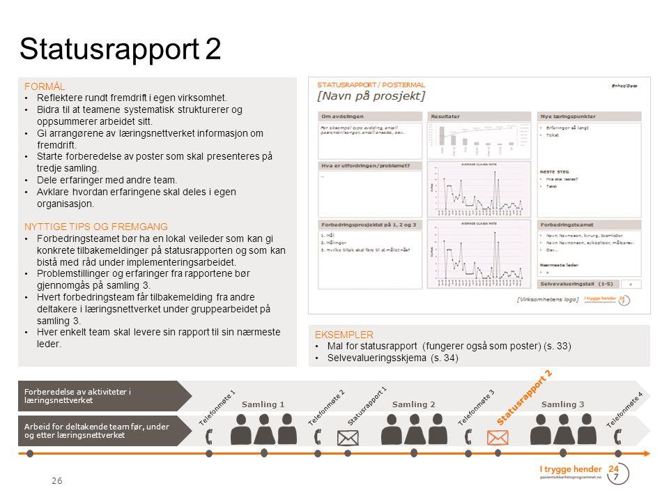 Statusrapport 2 26 FORMÅL Reflektere rundt fremdrift i egen virksomhet.
