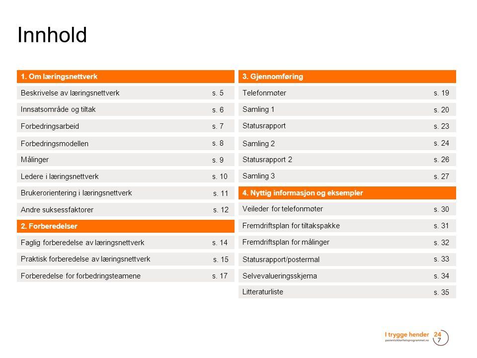 Innhold 4. Nyttig informasjon og eksempler Fremdriftsplan for målinger s.