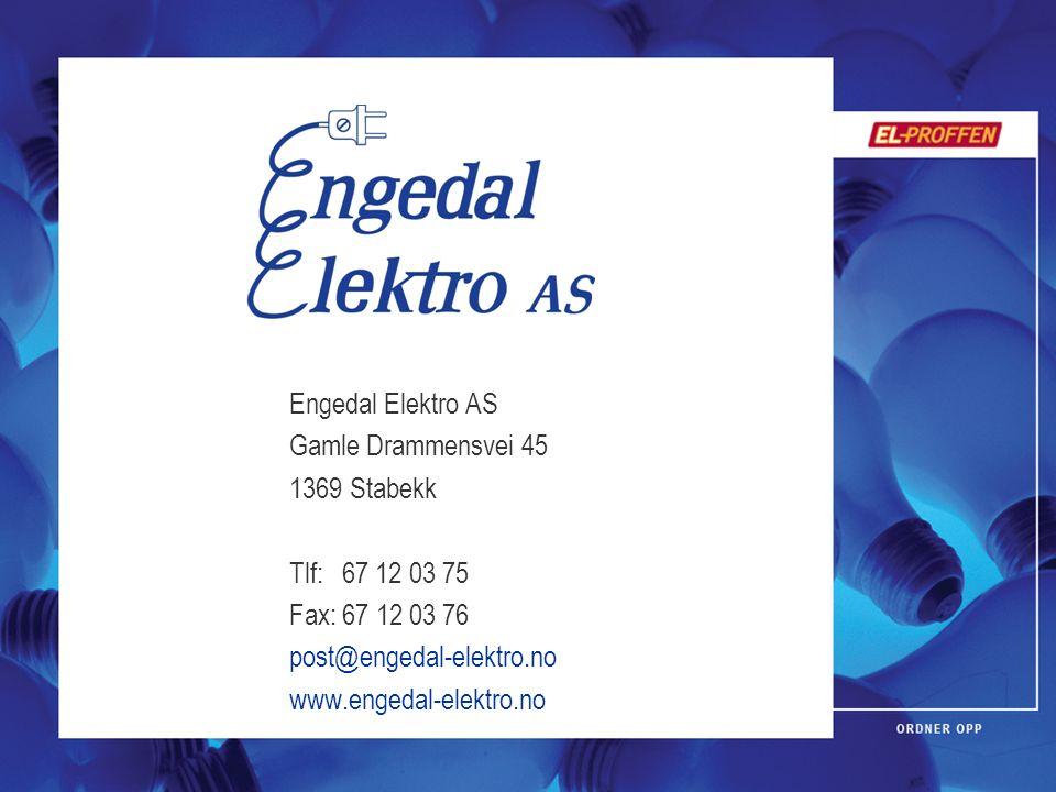 Engedal Elektro AS Gamle Drammensvei 45 1369 Stabekk Tlf: 67 12 03 75 Fax: 67 12 03 76 post@engedal-elektro.no www.engedal-elektro.no
