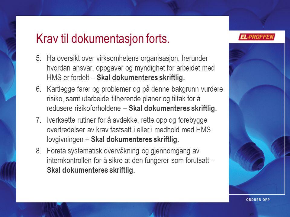 Krav til dokumentasjon forts. 5.Ha oversikt over virksomhetens organisasjon, herunder hvordan ansvar, oppgaver og myndighet for arbeidet med HMS er fo