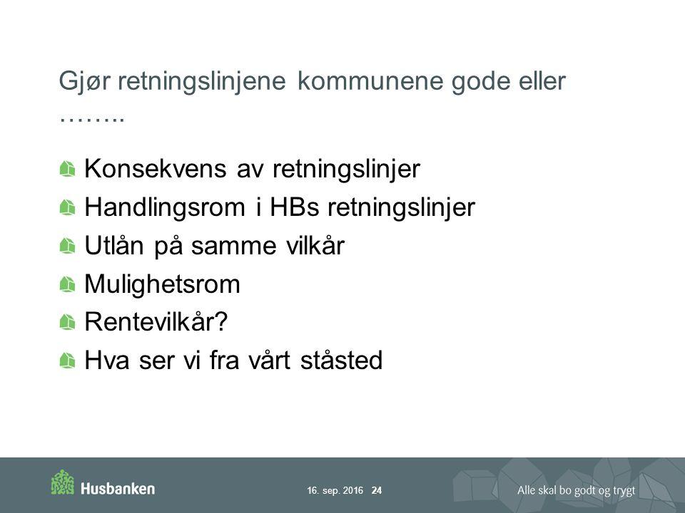 16. sep. 2016 24 Gjør retningslinjene kommunene gode eller ……..