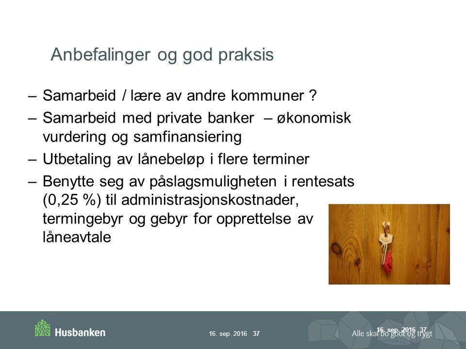 16. sep. 2016 37 Anbefalinger og god praksis –Samarbeid / lære av andre kommuner .