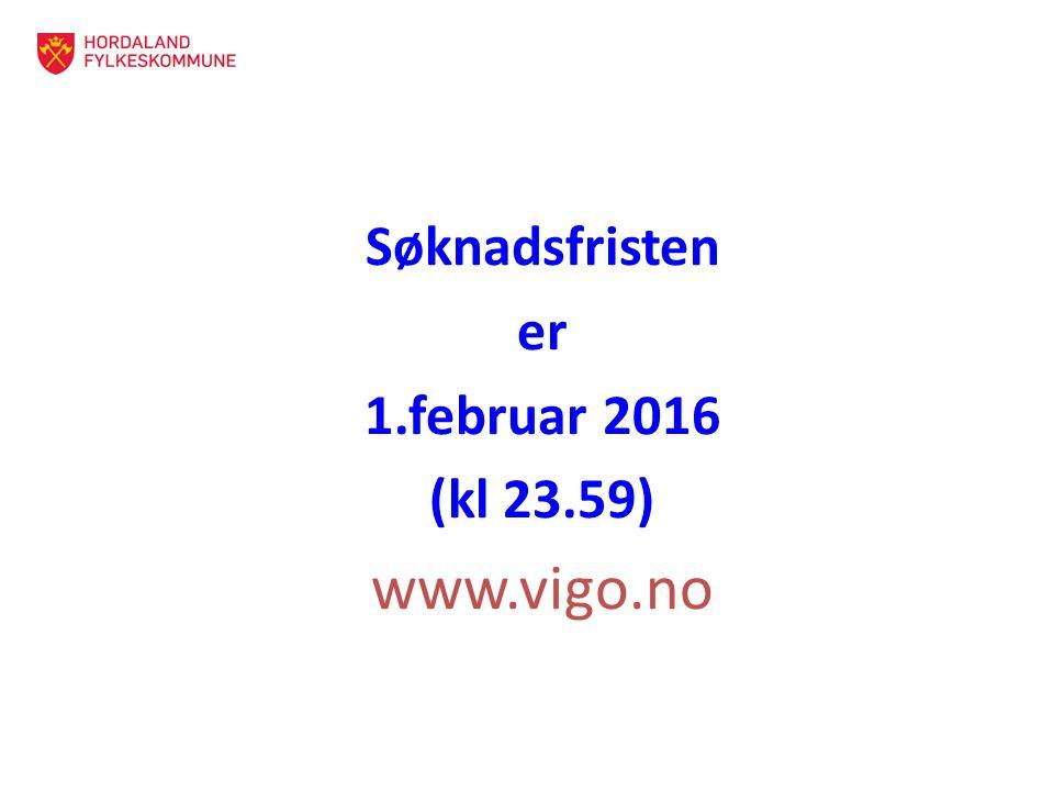 Søknadsfristen er 1.februar 2016 (kl 23.59) www.vigo.no