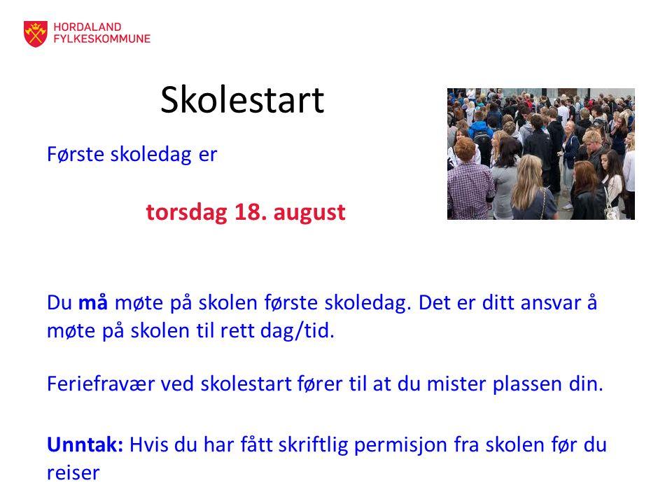 Skolestart Første skoledag er torsdag 18. august Du må møte på skolen første skoledag. Det er ditt ansvar å møte på skolen til rett dag/tid. Feriefrav