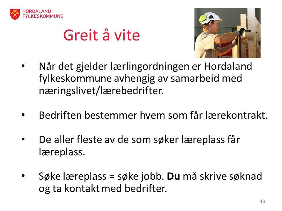 Greit å vite Når det gjelder lærlingordningen er Hordaland fylkeskommune avhengig av samarbeid med næringslivet/lærebedrifter. Bedriften bestemmer hve
