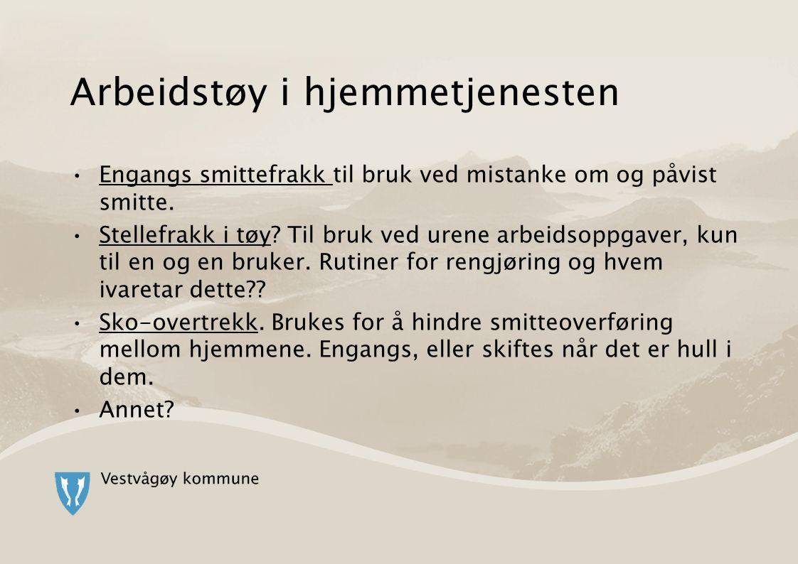Arbeidstøy i hjemmetjenesten Engangs smittefrakk til bruk ved mistanke om og påvist smitte.