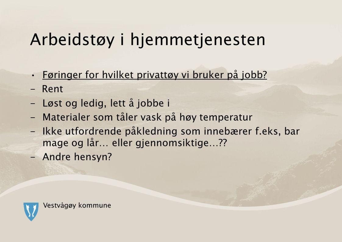 Arbeidstøy i hjemmetjenesten Føringer for hvilket privattøy vi bruker på jobb.