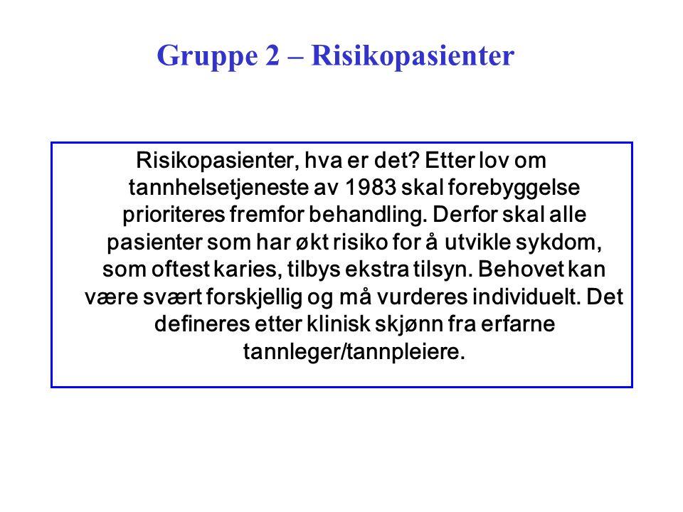 Gruppe 2 – Risikopasienter Risikopasienter, hva er det.