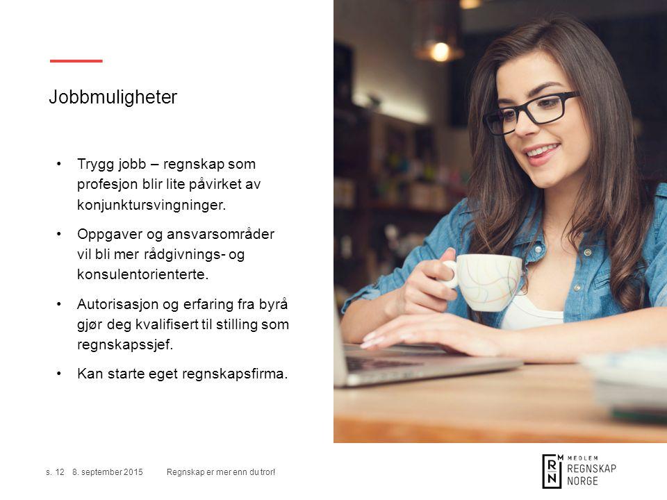 Jobbmuligheter Trygg jobb – regnskap som profesjon blir lite påvirket av konjunktursvingninger.