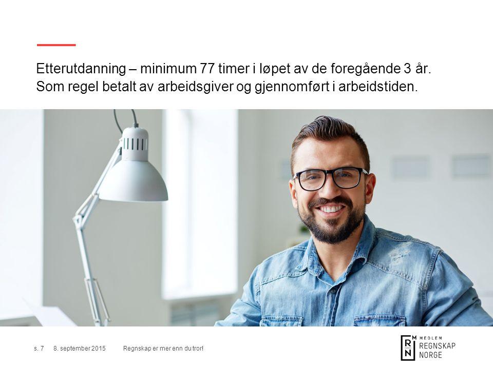 Tjenestetilbud i regnskapsbedrift Regnskap er mer enn du tror!s. 88. september 2015