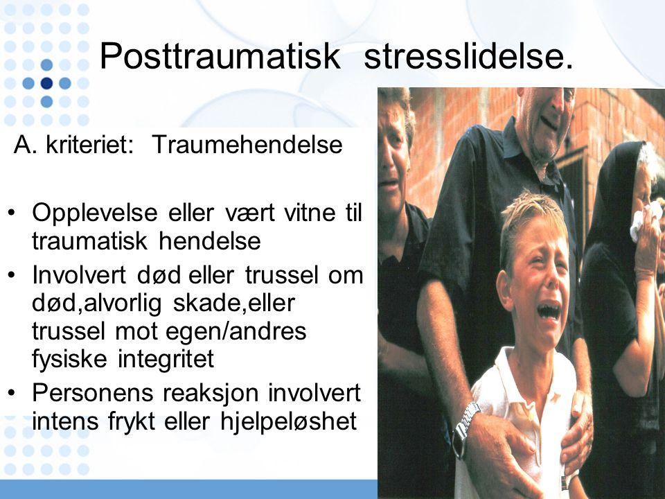 Posttraumatisk stresslidelse. A.