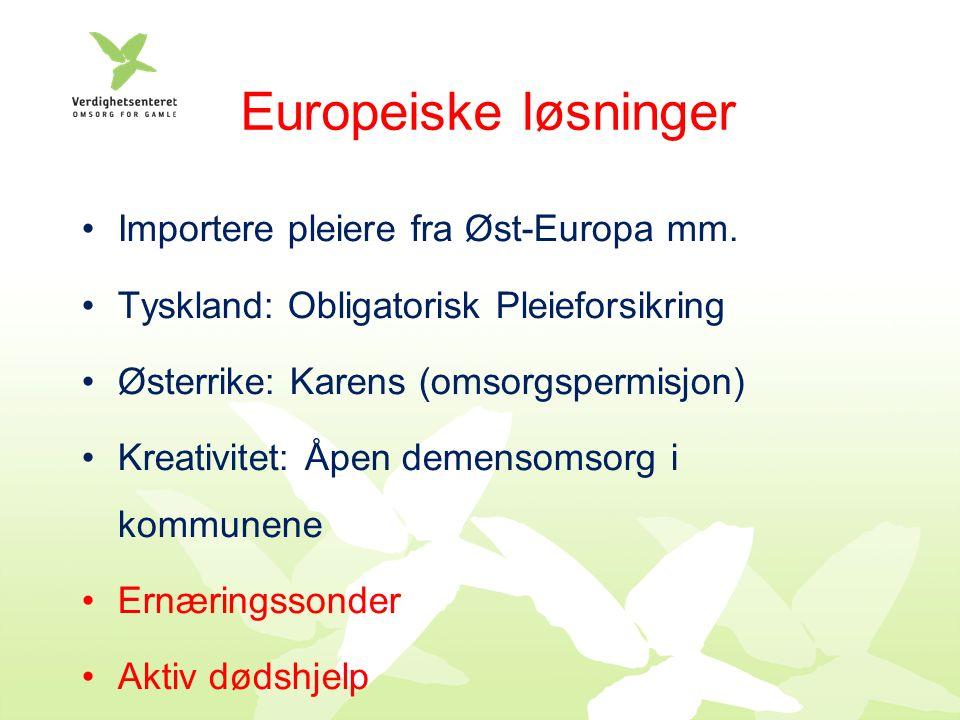 Europeiske løsninger Importere pleiere fra Øst-Europa mm.