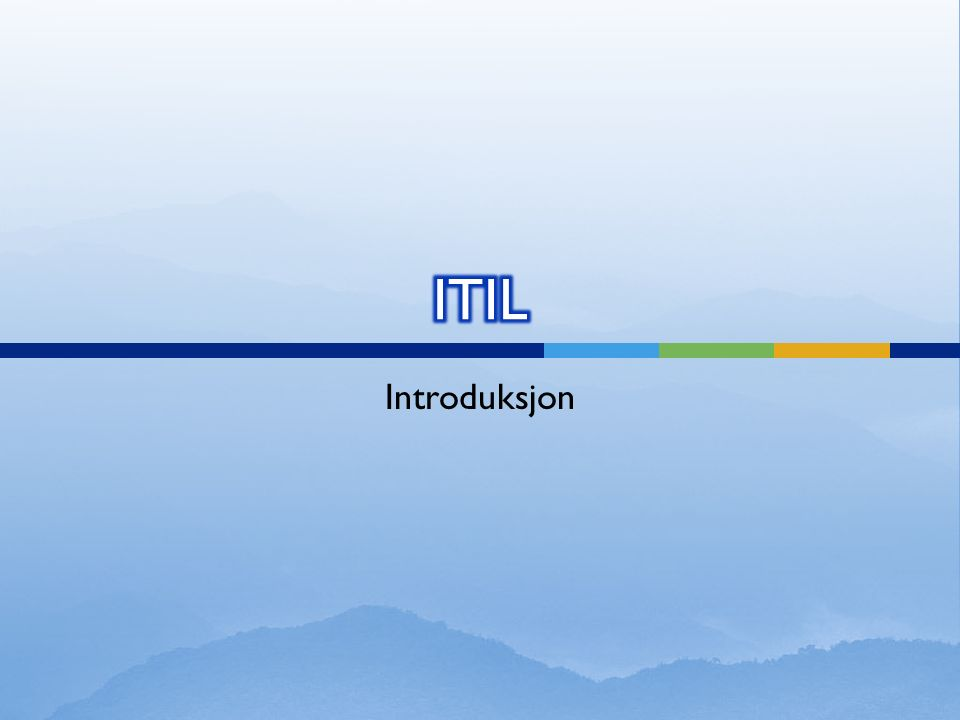  ITIL står for Information Technology Infrastructure Library.