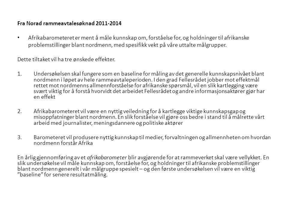 Målgrupper Primærmålgruppen vår er mennesker i Norge med en tilknytning til eller interesse for Afrika: 1.