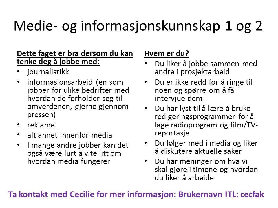 Dette faget er bra dersom du kan tenke deg å jobbe med: journalistikk informasjonsarbeid (en som jobber for ulike bedrifter med hvordan de forholder s