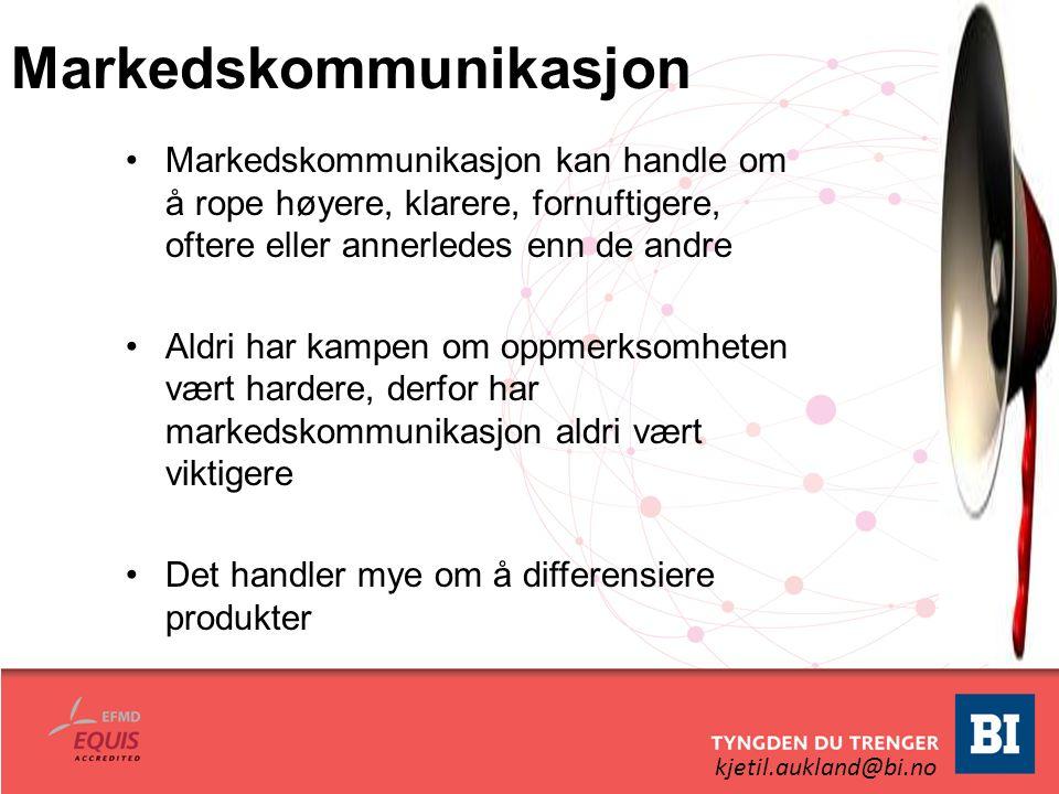 kjetil.aukland@bi.no Markedskommunikasjon Markedskommunikasjon kan handle om å rope høyere, klarere, fornuftigere, oftere eller annerledes enn de andr