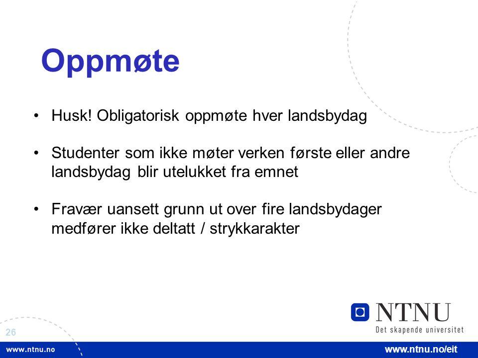 26 www.ntnu.no/eit Oppmøte Husk.