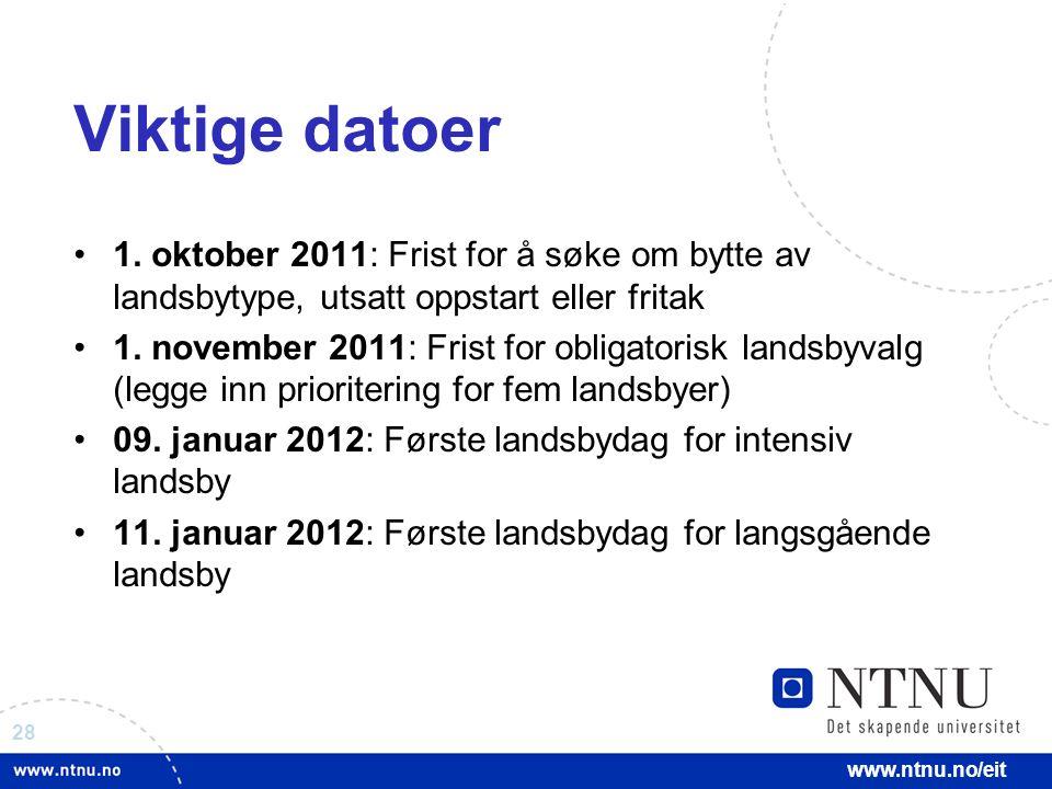 28 www.ntnu.no/eit Viktige datoer 1.