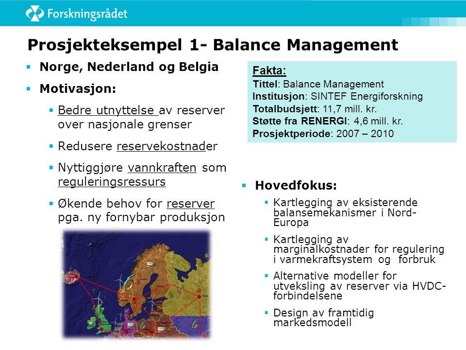 Prosjekteksempel 1- Balance Management  Norge, Nederland og Belgia  Motivasjon:  Bedre utnyttelse av reserver over nasjonale grenser  Redusere res
