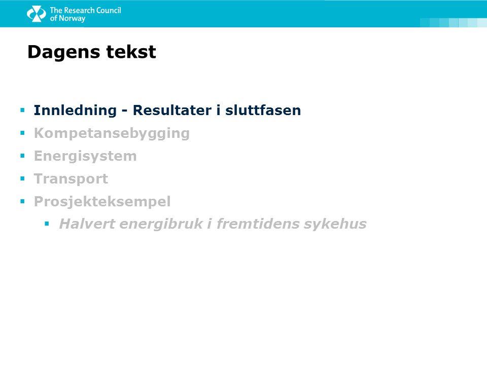 Dagens tekst  Innledning - Resultater i sluttfasen  Kompetansebygging  Energisystem  Transport  Prosjekteksempel  Halvert energibruk i fremtiden