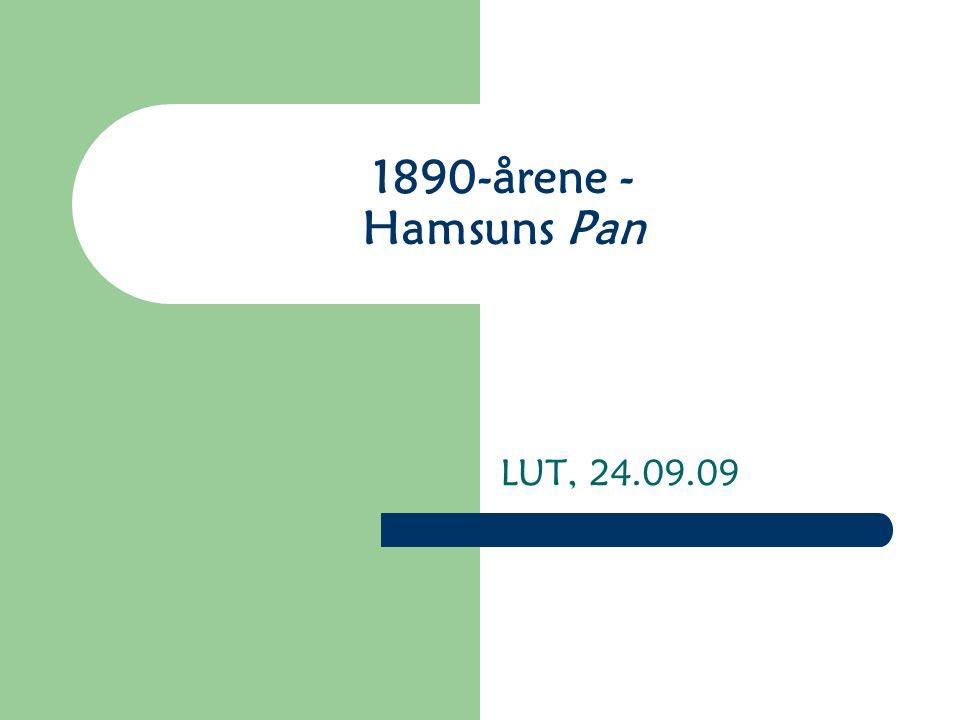 1890-årene - Hamsuns Pan LUT, 24.09.09
