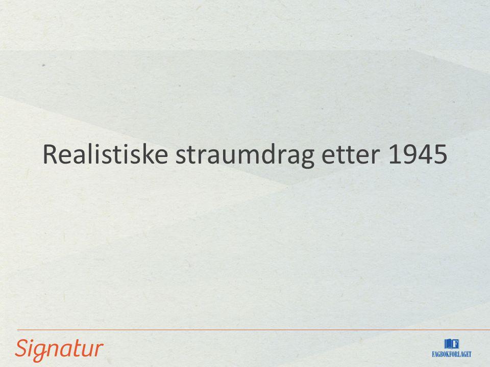 Realistiske straumdrag etter 1945