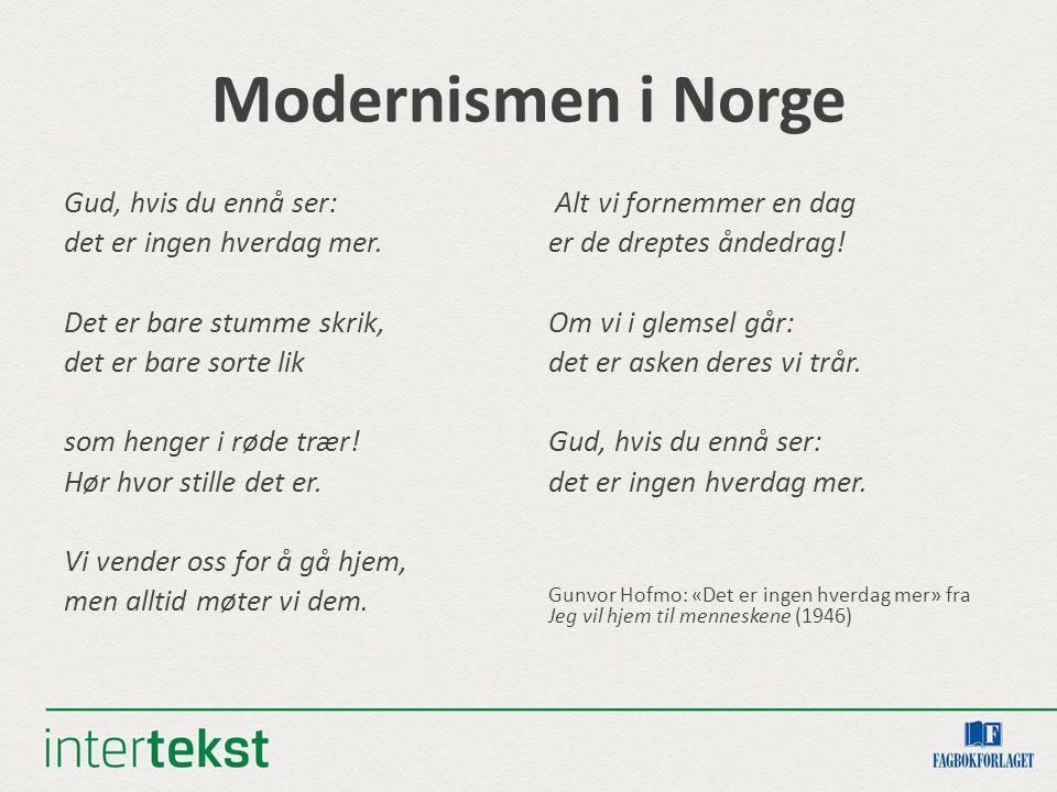 Modernismen i Norge Gud, hvis du ennå ser: det er ingen hverdag mer.