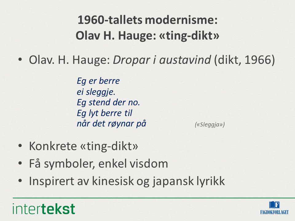 1960-tallets modernisme: Olav H.Hauge: «ting-dikt» Olav.