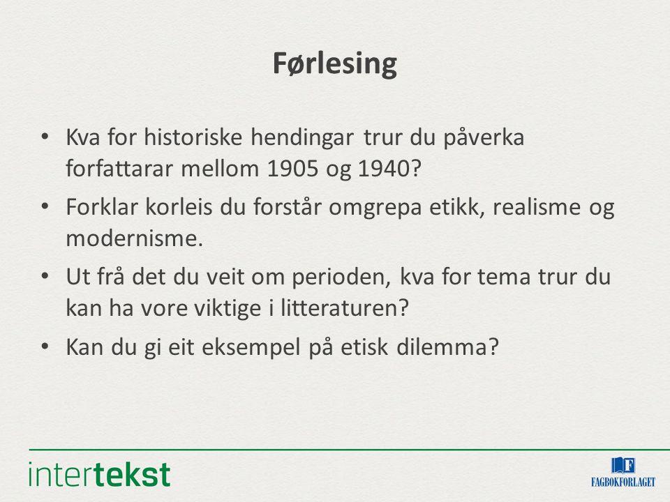 Førlesing Kva for historiske hendingar trur du påverka forfattarar mellom 1905 og 1940.